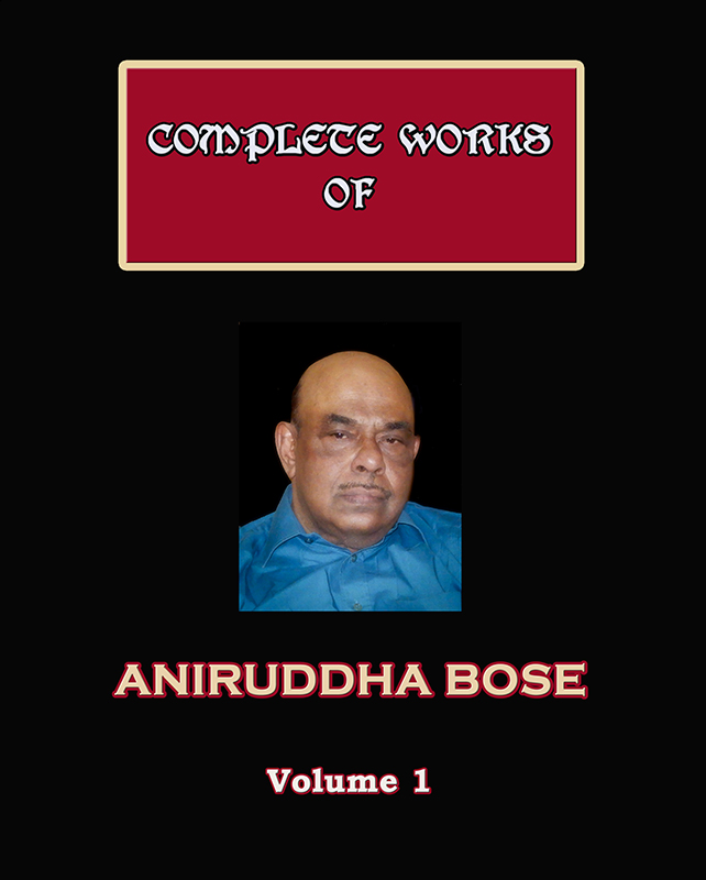 Complete Works of Aniruddha Bose (Volume 1)